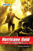 Hurricane Gold (James Bond Adventure, A) by Higson, Charlie