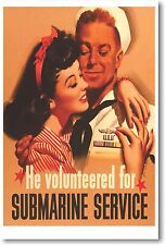 He Volunteered for Submarine Service  - NEW Vintage Reprint POSTER