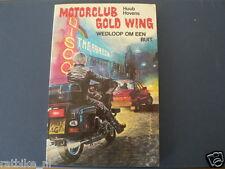 MOTORCLUB HONDA GOLD WING WEDLOOP OM EEN BUIT MOTORCYCLE COVER BOY BOOK DUTCH