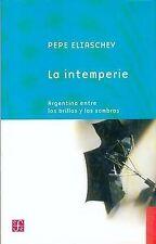 NEW La intemperie. Argentina entre los brillos y las sombras (Spanish Edition)