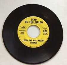 LYDIA AND HER MELODY STRINGS, SEND ME THE PILLOW, CAPITAL#4336, RARE PROMO 45