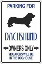 "Metal Sign Parking For Dachshund Owners Only 8"" x 12"" Aluminum S302"