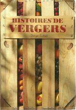 HISTOIRES DE VERGERS - SERGE SCHALL  - NEUF