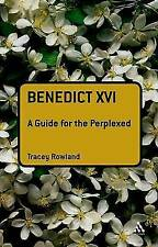 Benedict XVI: A Guide for the Perplexed (Guides for the Perplexed), Rowland, Tra