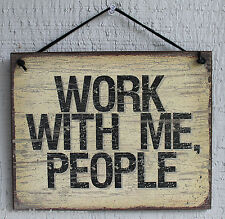 8x10 Work With Me People Sign Funny Office Team Office Gag Gift Training USA Vtg