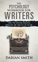 The Psychology Workbook for Writers: Tools for Creating Realistic Characters ...