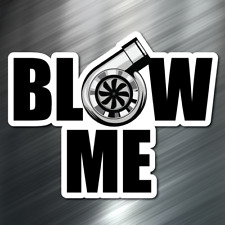 (1) Blow Me car Sticker Auto Race Drift JDM Decal Euro Tuner Boost Turbo Blower
