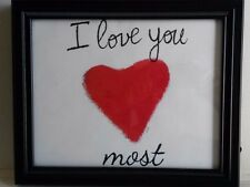I Love You Most Poster 8 X 10 Or Larger/Smaller/Frame Included - Free Shipping.