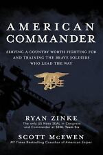 American Commander : Serving a Country Worth Fighting for and Training the...