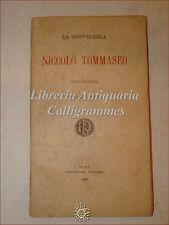 Giulio Salvadori, LA GIOVINEZZA DI NICCOLO' TOMMASEO 1909 Pustet, Dedica Autore