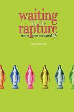 Waiting for the Rapture : Scenes from a Magical Life by Ian Ransom (2006,...