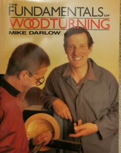 Fundamentals Of Woodturning Mike Darlow 1997 edition Mint Condition