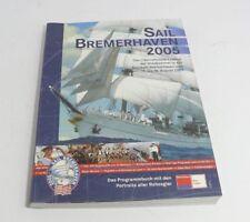 Buch   Sail Bremerhaven 2005   Programmbuch mit Portraits der Rahsegler