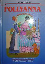 POLLYANNA - Eleanor H. Porter - Arnoldo Mondadori Editore 1991