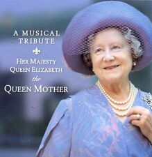A Musical Tribute: Her Majesty Queen Elizabeth The Queen Mother Neu