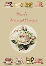 Mom's Treasured Recipes : Blank Recipe Book by Floral Journals (2014,...
