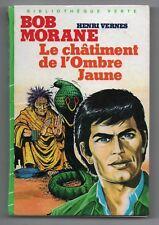 Bob Morane. Le châtiment de l'Ombre Jaune. Bibliothèque Verte 1984. EO