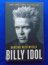 ~ BILLY IDOL DANCING WITH MYSELF ~ NEW YORK TIMES BEST SELLER! ~ 2013 1ST PRINT~