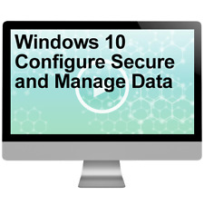 Windows 10 Configure Secure and Manage Data Video Training