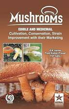 Mushrooms: Edible and Medicinal Cultivation Conservation Strain Improvement With