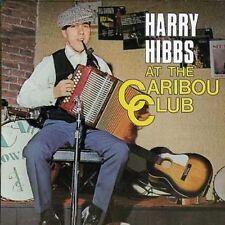 Hibbs Harry, Harry Hibbs - At the Caribou Club [New CD] Canada - Import
