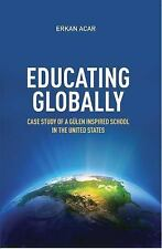 Educating Globally: Case Study of a Gulen-Inspired School in the United States