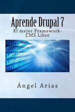 Aprende Drupal 7. el Mejor Framework-CMS Gratuito (2014, Paperback)