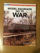Model Railroads Go To War- Bernard Kempinski- A Model Railroader Book