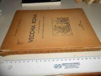 LIBRO: VECCHIA ROMA PIERO SCARPA - EDITRICE IN ROMA 1957