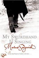 My Swordhand is Singing,Marcus Sedgwick