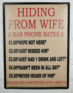 FUNNY NOVELTY METAL SIGN / HIDING FROM THE WIFE / BAR SIGN PUB UK seller