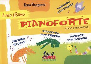 REMO VINCIGUERRA IL MIO PRIMO PIANOFORTE CORSO PREPARATORIO PER BAMBINI CURCI