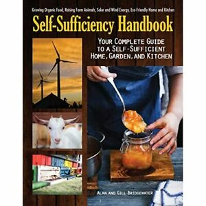 The Self-Sufficiency Handbook: Your Complete Guide to a - Paperback NEW Bridgewa