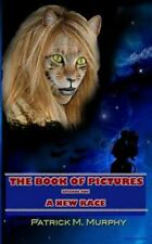 The Book of Pictures Episode One a New Race Ser.: The Book of Pictures - a...