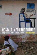 Nostalgia for the Future : West Africa after the Cold War by Charles Piot...