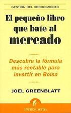 El Pequeno Libro Que Bate Al Mercado The Little Book that Beats the Market Ge