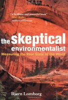 The Skeptical Environmentalist: Measuring the Real State of the World,Bjorn Lom