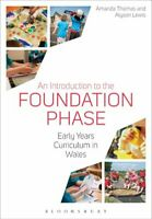 An Introduction to the Foundation Phase Early Years Curriculum ... 9781474264273