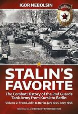 Stalin's Favorite. Volume 2: From Lublin to Berlin, July 1944-May 1945: The Comb