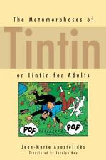 The Metamorphoses of Tintin, Or, Tintin for Adults (Paperback or Softback)