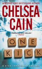 A Kick Lannigan Novel: One Kick :  by Chelsea Cain (2015, Brand New Paperback)