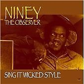 NINEY THE OBSERVER - SING IT WICKED STYLE  NEW CD £9.99