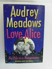 Love, Alice: My Life As a Honeymooner by Audrey Meadows Signed Hardcover Book