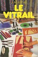 Le vitrail - J. Juteau - Livre - 222205 - 2571755