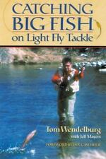 Catching Big Fish on Light Fly Tackle: By Wendelburg, Tom