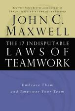 The 17 Indisputable Laws of Teamwork : Embrace Them and Empower Your Team by Jo…