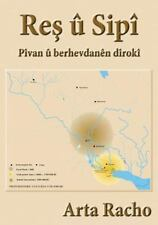 Res U Sipi : Pivan U Berhevdanen Diroki: By Racho, Arta