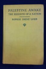 1926 PALESTINE AWAKE-THE REBIRTH OF A NATION SOPHIE IRENE LOEB FIRST EDITION HB
