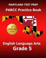 Maryland Test Prep Parcc Practice Book English Language Arts Grade 5 :.