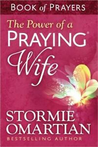 The Power of a Praying Wife: Book of Prayers (Paperback or Softback)
